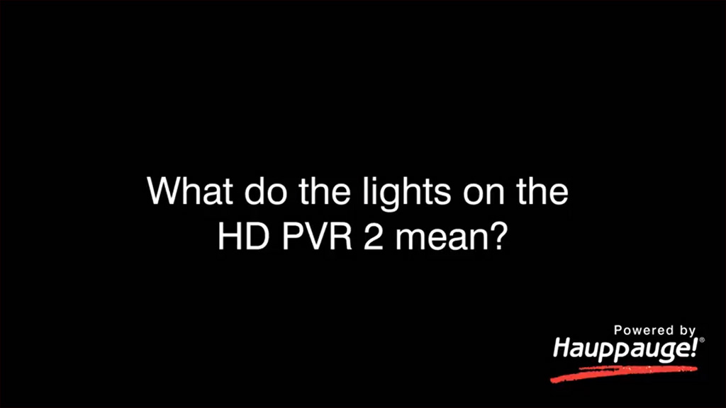 What do the lights on the HD PVR 2 mean?